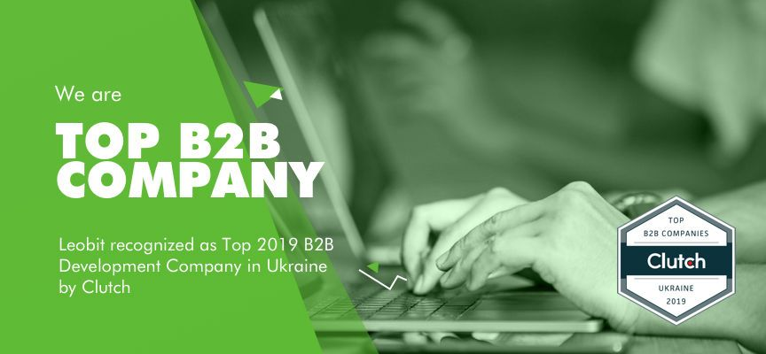 Leobit Named Top 2019 B2B Development Company in Ukraine by Clutch